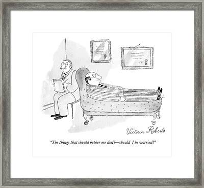 The Things That Should Bother Me Don't - Should Framed Print