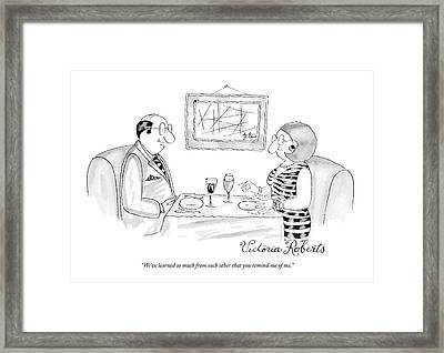 We've Learned So Much From Each Other That Framed Print
