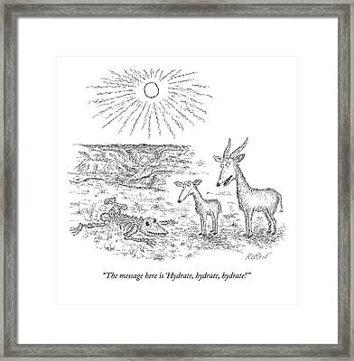 The Message Here Is 'hydrate Framed Print by Edward Koren