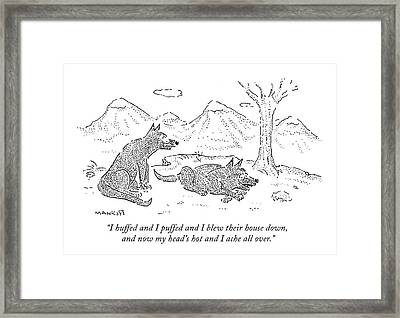 I Huffed And I Puffed And I Blew Their House Framed Print by Robert Mankoff