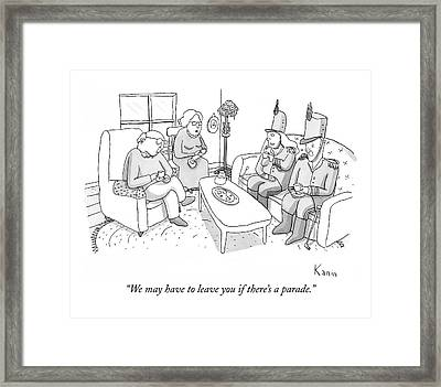 We May Have To Leave You If There's A Parade Framed Print by Zachary Kanin