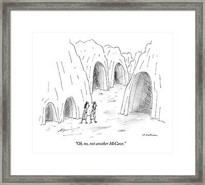 Oh, No, Not Another Mccave Framed Print by Michael Maslin