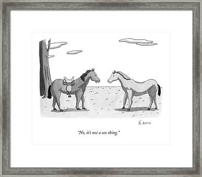 No, It's Not A Sex Thing Framed Print