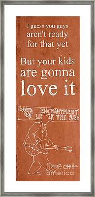 Back To The Future. But Your Kids Are Gonna Love It Framed Print
