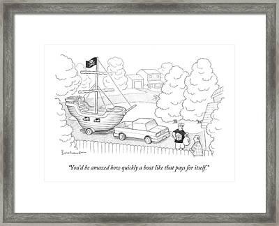 You'd Be Amazed How Quickly A Boat Like That Pays Framed Print by David Borchart