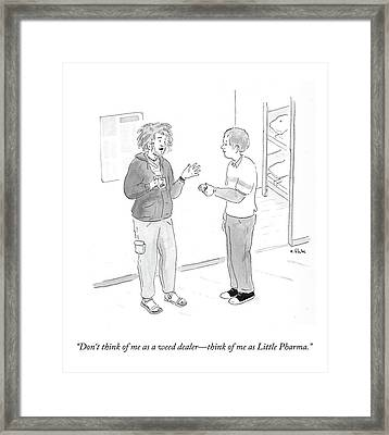 Don't Think Of Me As A Weed Dealer - Think Framed Print by Emily Flake