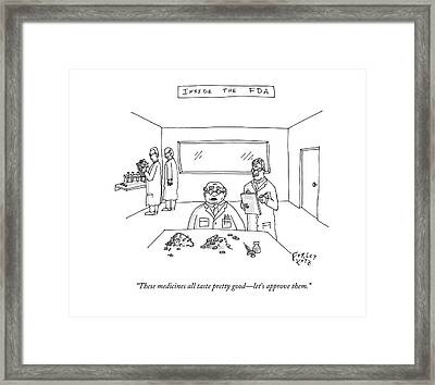 These Medicines All Taste Pretty Good - Let's Framed Print by Farley Katz