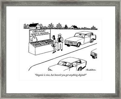 Organic Is Nice Framed Print by J.B. Handelsman