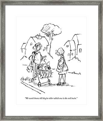 We Won't Know Till They're Older Which One Framed Print by Sidney Harris
