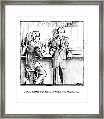I've Got A Trophy Wife Framed Print by Matthew Diffee
