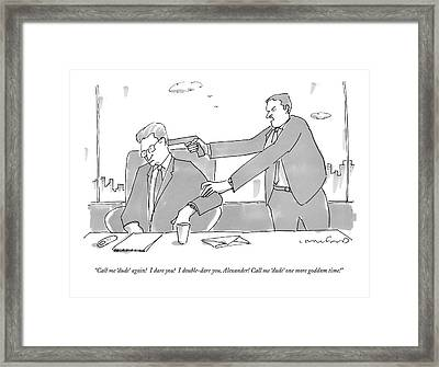 Call Me 'dude' Again!  I Dare You!  I Double-dare Framed Print by Michael Crawford