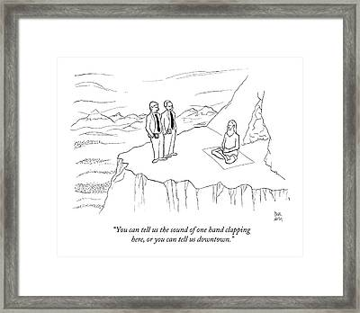 You Can Tell Us The Sound Of One Hand Clapping Framed Print by Paul Noth
