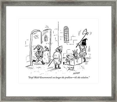 Stop! Wait! Government's No Longer The Problem - Framed Print