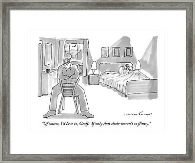Of Course, I'd Love To, Geoff.  If Only That Framed Print by Michael Crawford