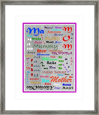 52 Ways To Say Mother Framed Print by Barbara Griffin
