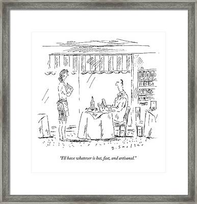 I'll Have Whatever Is Hot Framed Print