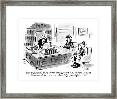 Your Wife Gets The House Framed Print