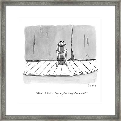 Bear With Me - I Put My Hat On Upside Down Framed Print