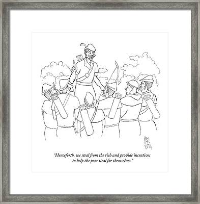 Henceforth, We Steal From The Rich And Provide Framed Print