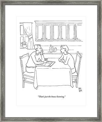 That's Just The Booze Listening. Framed Print by Paul Noth