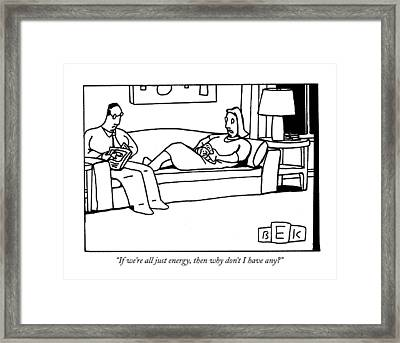 If We're All Just Energy Framed Print
