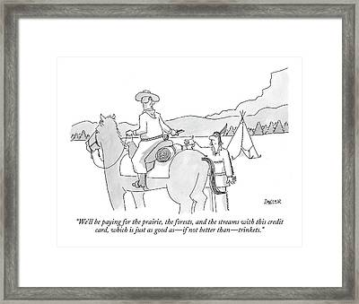 We'll Be Paying For The Prairie Framed Print
