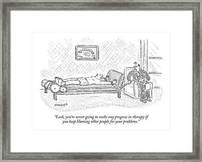 Look, You're Never Going To Make Any Progress Framed Print by Robert Mankoff
