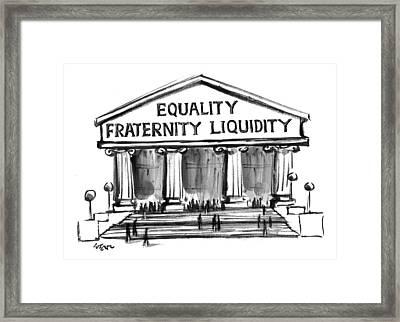 Equality, Fraternity, Liquidity Framed Print