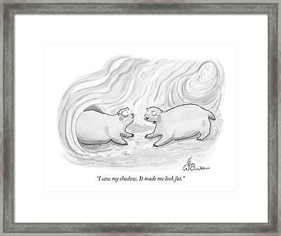 I Saw My Shadow. It Made Me Look Fat Framed Print