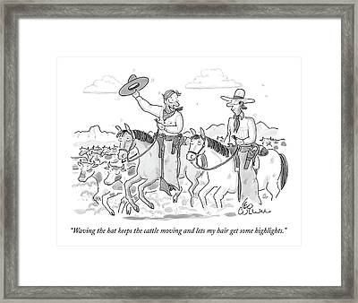 Waving The Hat Keeps The Cattle Moving And Lets Framed Print