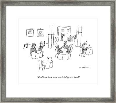 Could We Have Some Conviviality Over Here? Framed Print