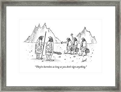 They're Harmless As Long As You Don't Sign Framed Print