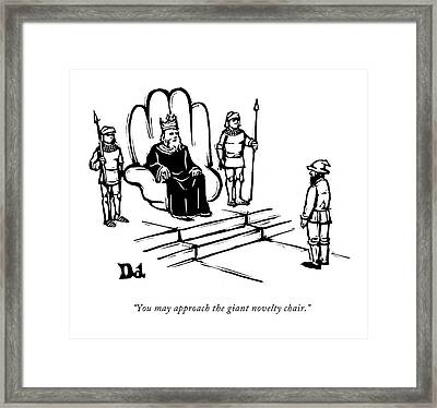 You May Approach The Giant Novelty Chair Framed Print by Drew Dernavich