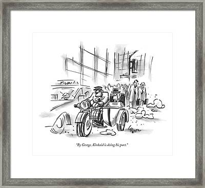 By George, Kinkaid Is Doing His Part Framed Print