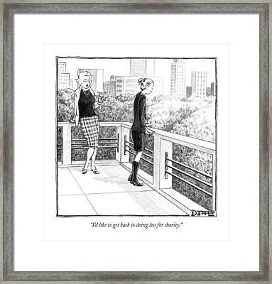 I'd Like To Get Back To Doing Less For Charity Framed Print by Matthew Diffee