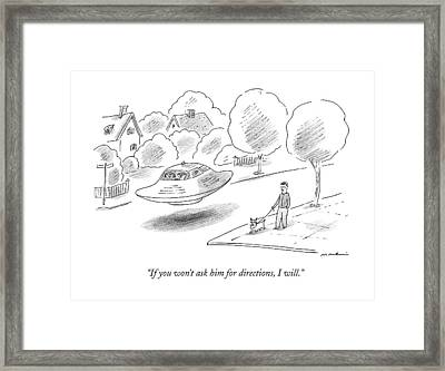 If You Won't Ask Him For Directions Framed Print