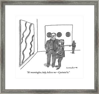 It's Meaningless Framed Print