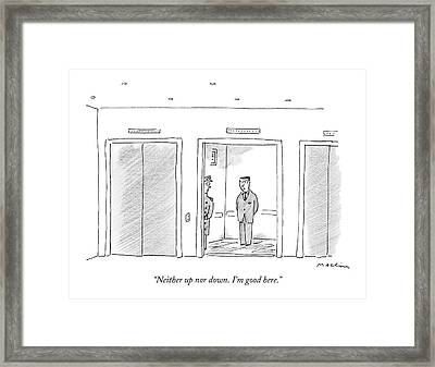 Neither Up Nor Down. I'm Good Here Framed Print