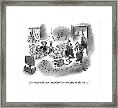 Hurry Up With Your Investigation - He's Lying Framed Print by Frank Cotham