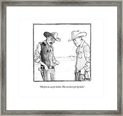The First Six Are For Bullets. This One Here's Framed Print by Matthew Diffee