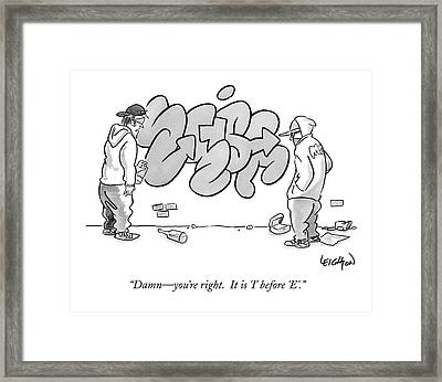 Damn - You're Right. �it Is 'i' Before 'e' Framed Print