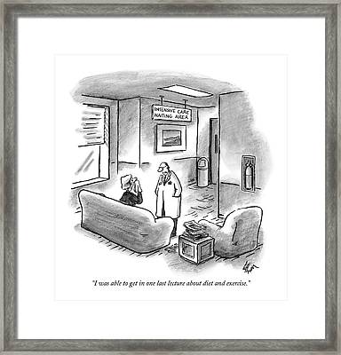 I Was Able To Get In One Last Lecture About Diet Framed Print