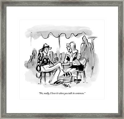 No, Really, I Love It When You Talk In Sentences Framed Print by Lee Lorenz