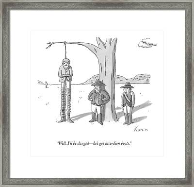 Well, I'll Be Danged - He's Got Accordion Boots Framed Print