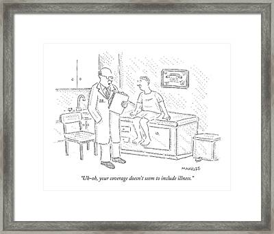 Uh-oh, Your Coverage Doesn't Seem To Include Framed Print by Robert Mankoff