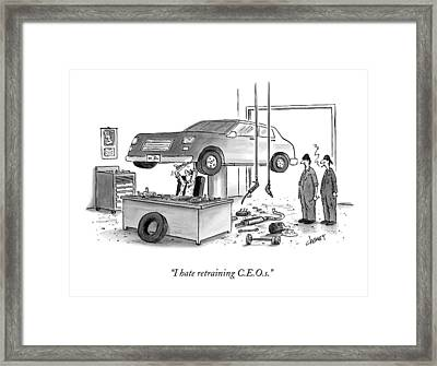 I Hate Retraining C.e.o.s Framed Print