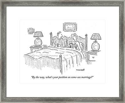 By The Way, What's Your Position On Some-sex Framed Print
