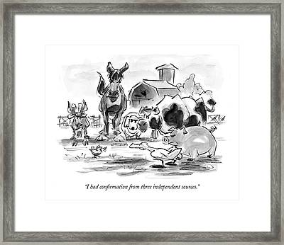 I Had Confirmation From Three Independent Sources Framed Print