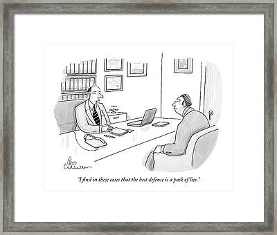 I Find In These Cases That The Best Defense Framed Print