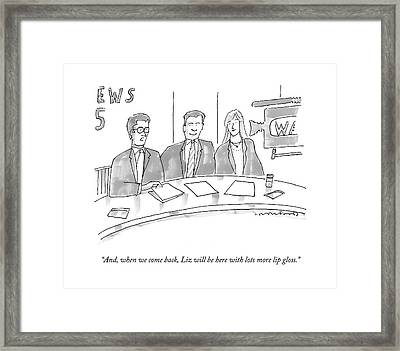 And, When We Come Back, Liz Will Be Here Framed Print
